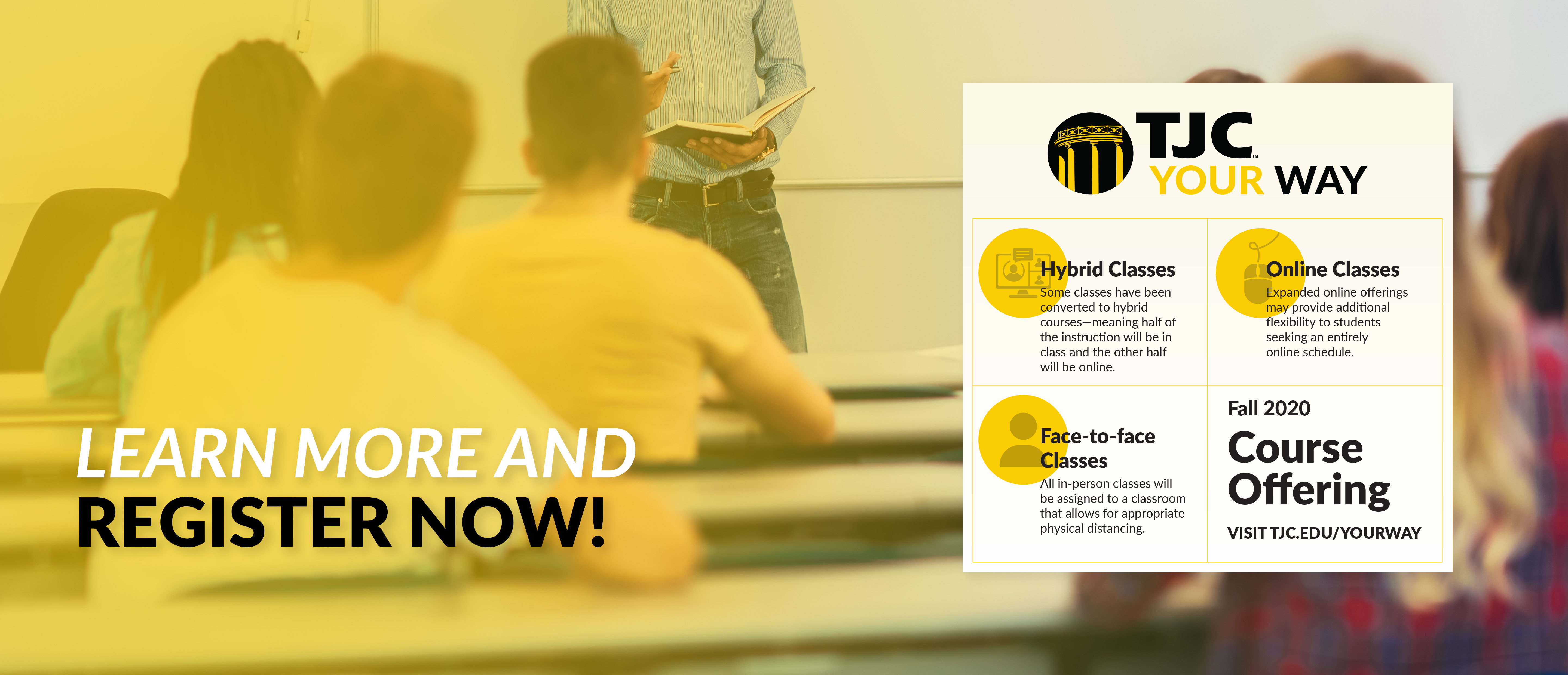 Tjc your way! Learn more and Register now!
